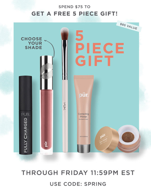 Receive a free 5-piece bonus gift with your $75 PÜR purchase