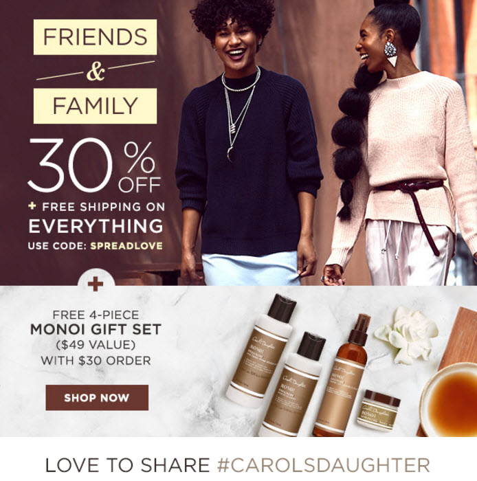 Receive a free 4- piece bonus gift with your $30 Carol's Daughter purchase