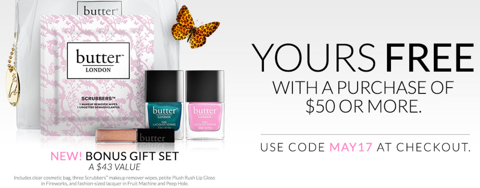 Receive a free 7-piece bonus gift with your $50 Butter London purchase