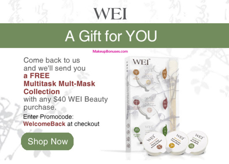Receive a free 4-pc gift with your $40 Wei purchase