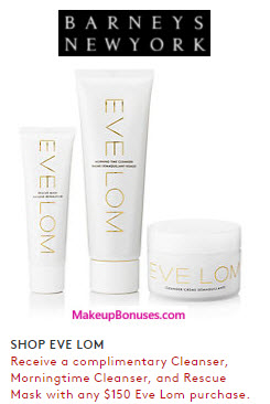 Receive a free 3-pc gift with your $150 Eve Lom purchase