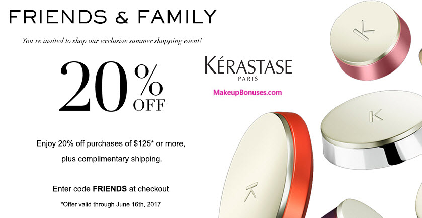 kerastase 20% friends and family discount 2017