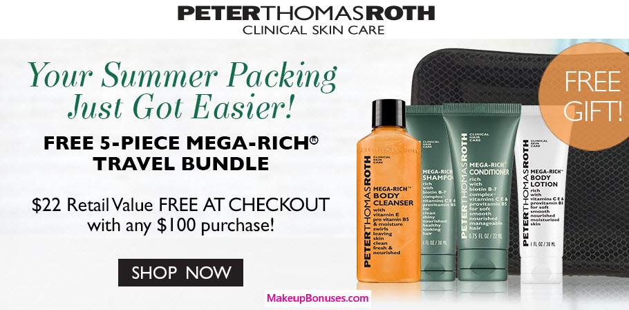 Receive a free 5-piece bonus gift with your $100 Peter Thomas Roth purchase