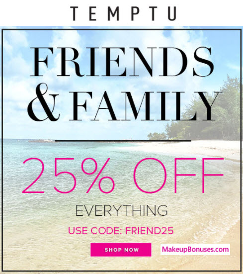Temtpu Friends and Family 25% Off - MakeupBonuses.com
