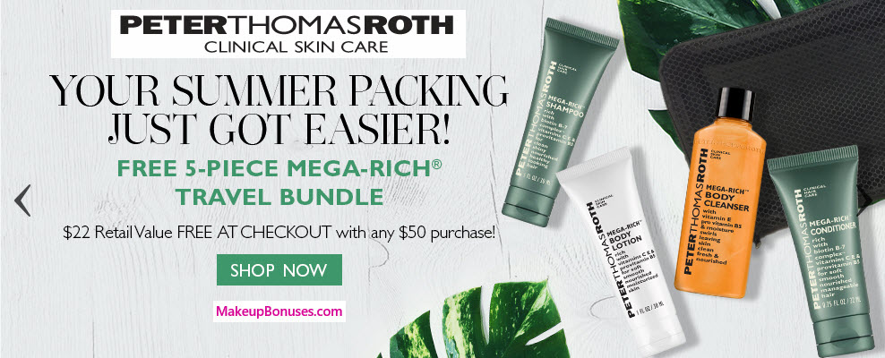 Receive a free 5-pc gift with your $50 Peter Thomas Roth purchase