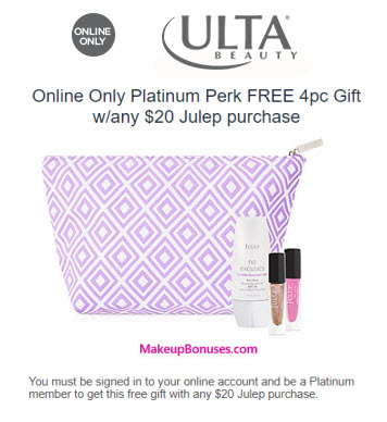 Receive a free 4-pc gift with your $20 Julep (Platinum Members Only) purchase