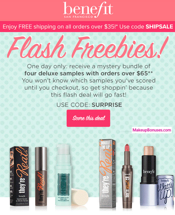 Benefit Cosmetics Free Shipping Benefit Cosmetics offers free shipping on any U.S. order over $50 or any international order (excluding China) that totals $ or more. No code needed. About Benefit Cosmetics Benefit Cosmetics began as a small company started by twin sisters and is now a major retailer of fun makeup items for women with a cult 75%(28).