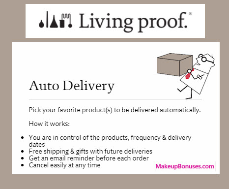 Living Proof Auto Delivery Service - MakeupBonuses.com