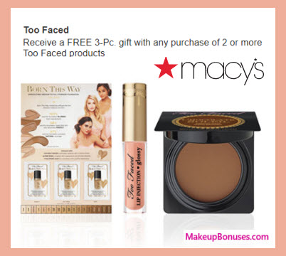 Receive a free 3-pc gift with your 2+ Too Faced products purchase