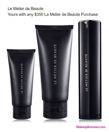 Receive a free 3-pc gift with your $350 Le Metier de Beaute purchase