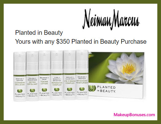 Receive a free 7-pc gift with your $350 Planted in Beauty purchase