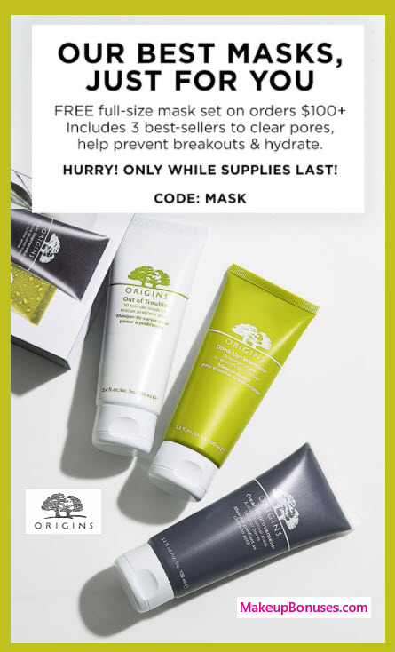Receive a free 3-pc gift with your $100 Origins purchase