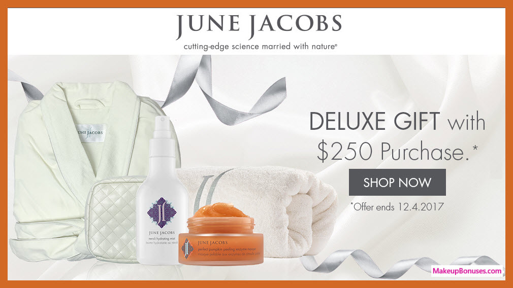 Receive a free 5-pc gift with your $250 June Jacobs purchase