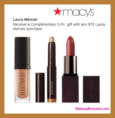 Receive a free 3-pc gift with your $75 Laura Mercier purchase