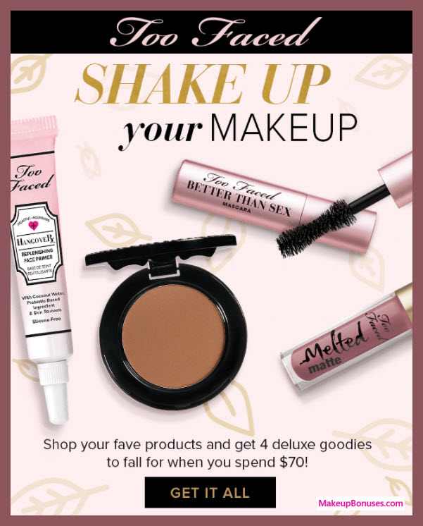 Receive a free 4-pc gift with your $70 Too Faced purchase