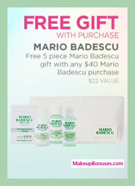 Receive a free 5-pc gift with your $40 Mario Badescu purchase