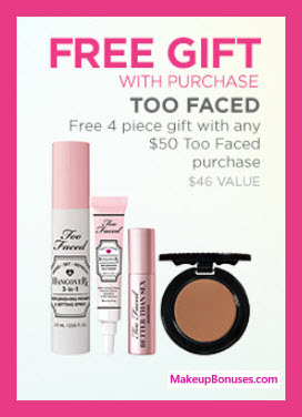 Receive a free 4-pc gift with your $50 Too Faced purchase