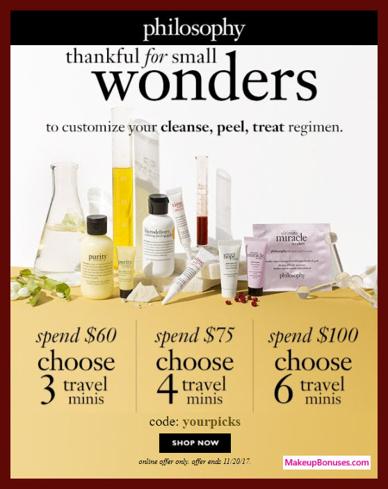 Receive your choice of 6-pc gift with your $100 philosophy purchase