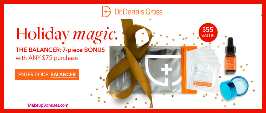 Receive a free 7-pc gift with your $75 Dr Dennis Gross purchase