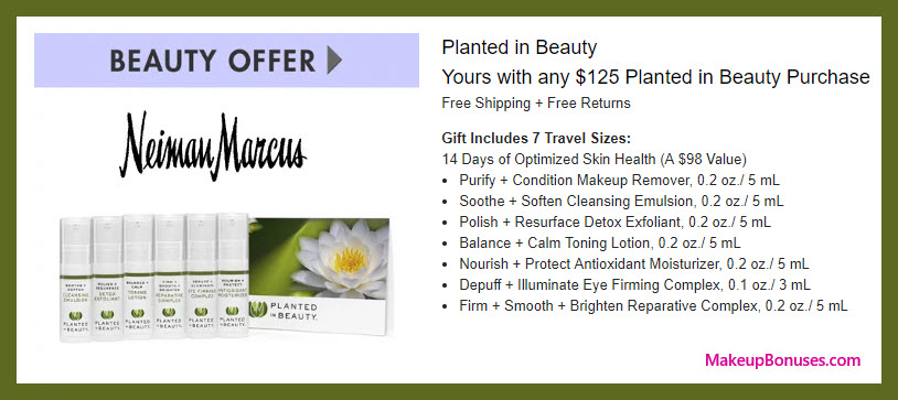 Receive a free 7-pc gift with your $125 Planted in Beauty purchase