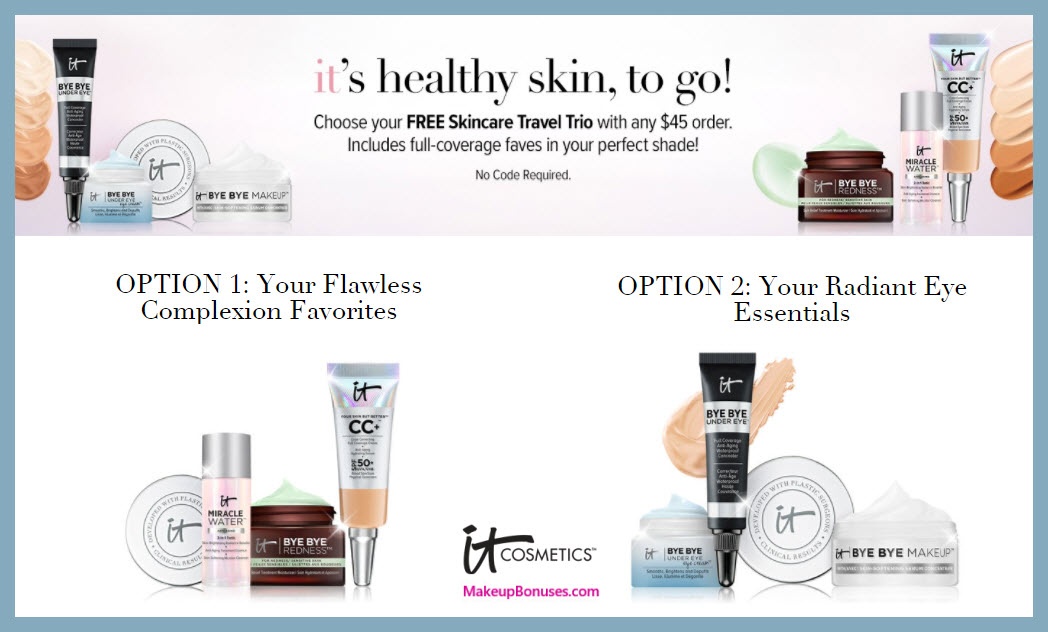 Receive a free 3-pc gift with $45 It Cosmetics purchase