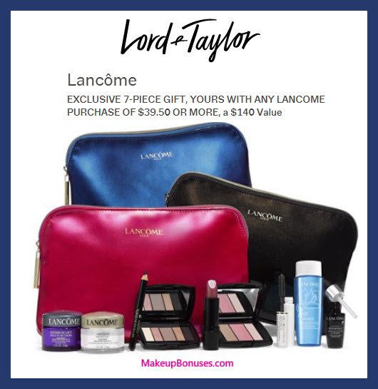 Receive your choice of 7-pc gift with $39.5 Lancôme purchase