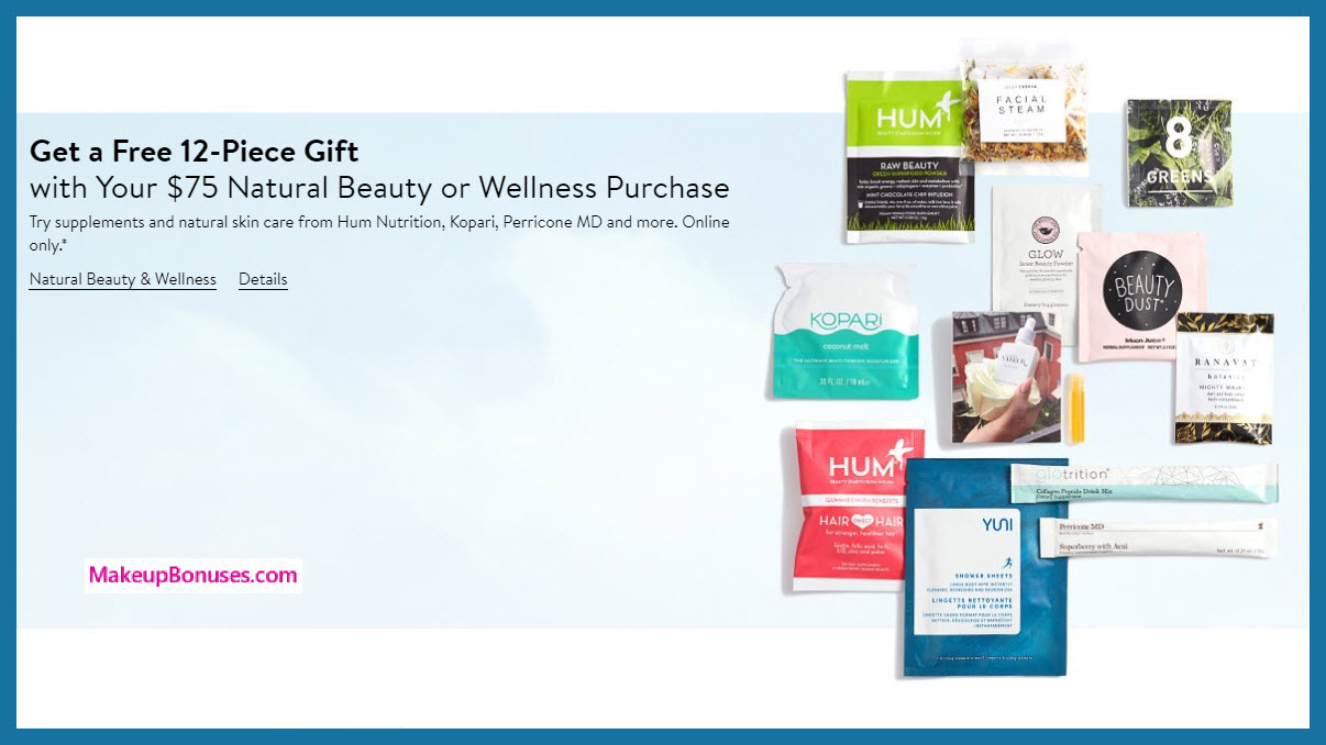 Receive a free 12-pc gift with $75 Natural Beauty or Wellness purchase