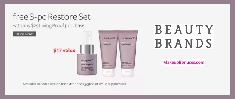 Receive a free 3-pc gift with $25 Living Proof purchase