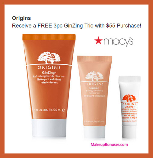 Receive a free 3-pc gift with $55 Origins purchase