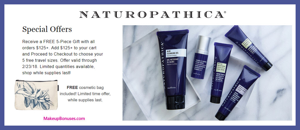 Receive your choice of 6-pc gift with $125 Naturopathica purchase