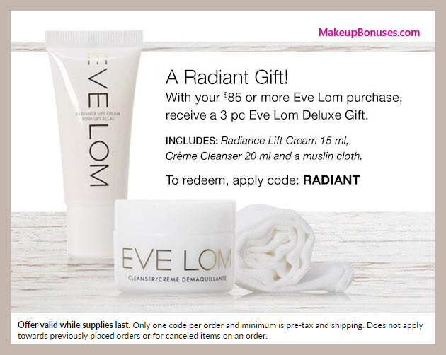 Receive a free 3-pc gift with $85 Eve Lom purchase