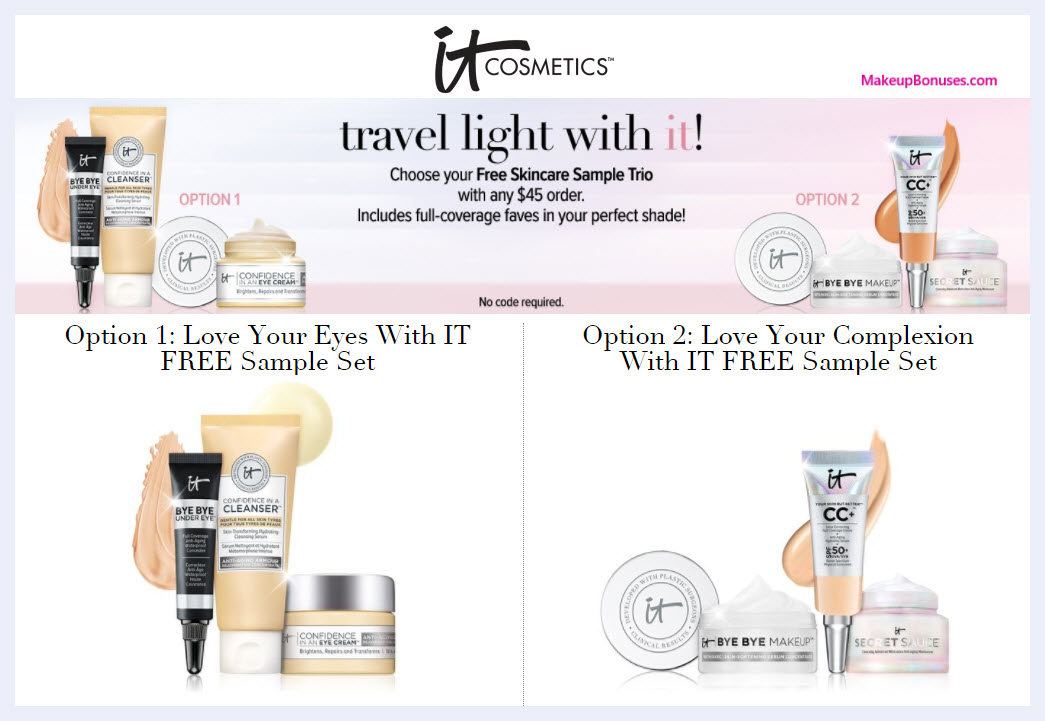 Receive your choice of 3-pc gift with $45 It Cosmetics purchase