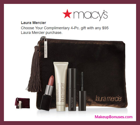 Receive your choice of 4-pc gift with $95 Laura Mercier purchase