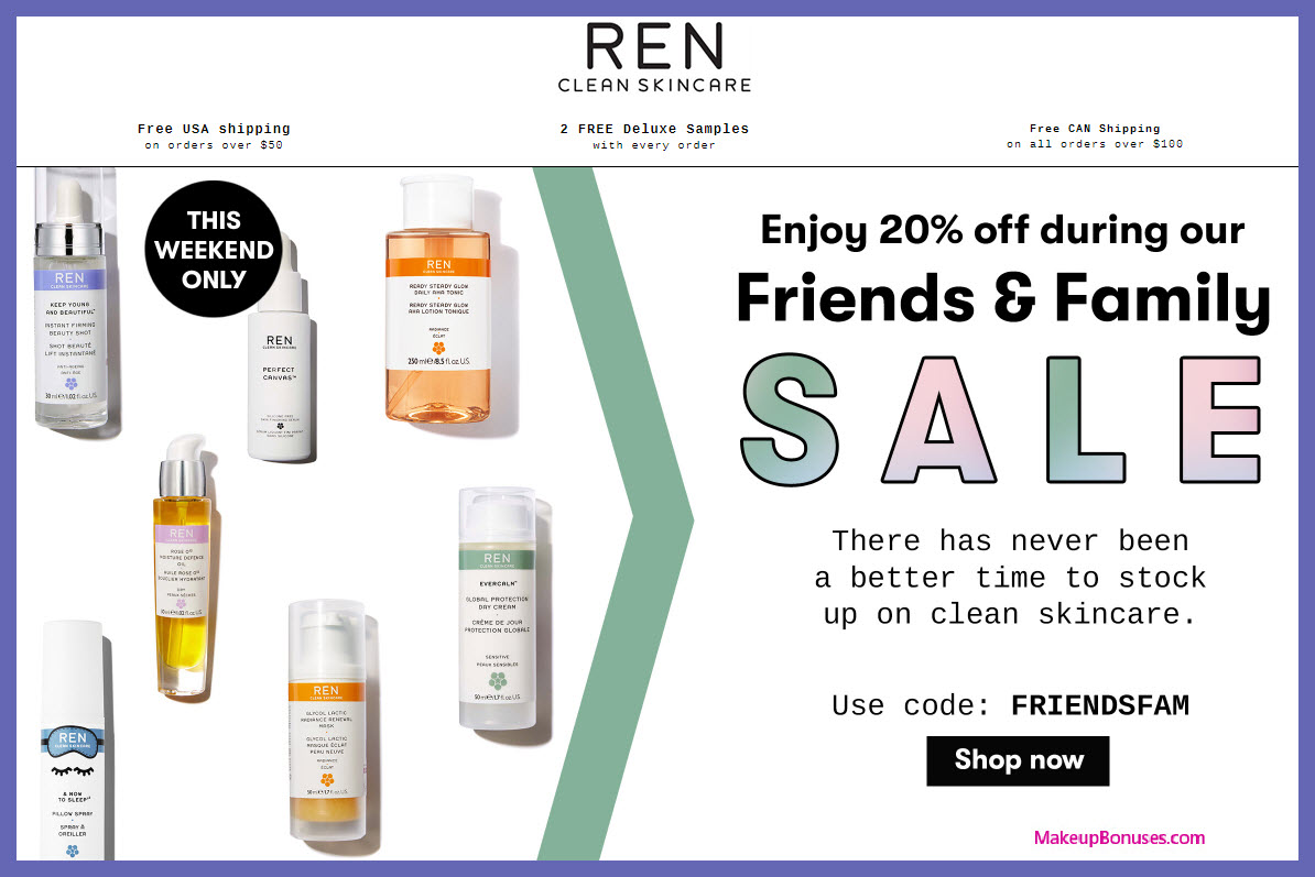 Ren Skincare Friends & Family - MakeupBonuses.com