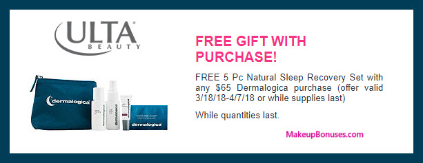 Receive a free 5-pc gift with $65 Dermalogica purchase