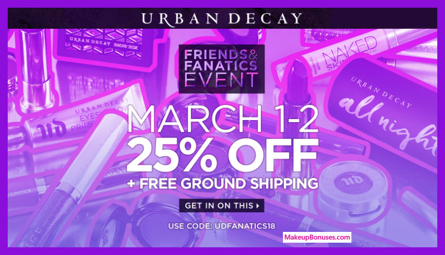 Urban Decay Friends & Fanatics 25% Discount + Free Shipping - MakeupBonuses.com