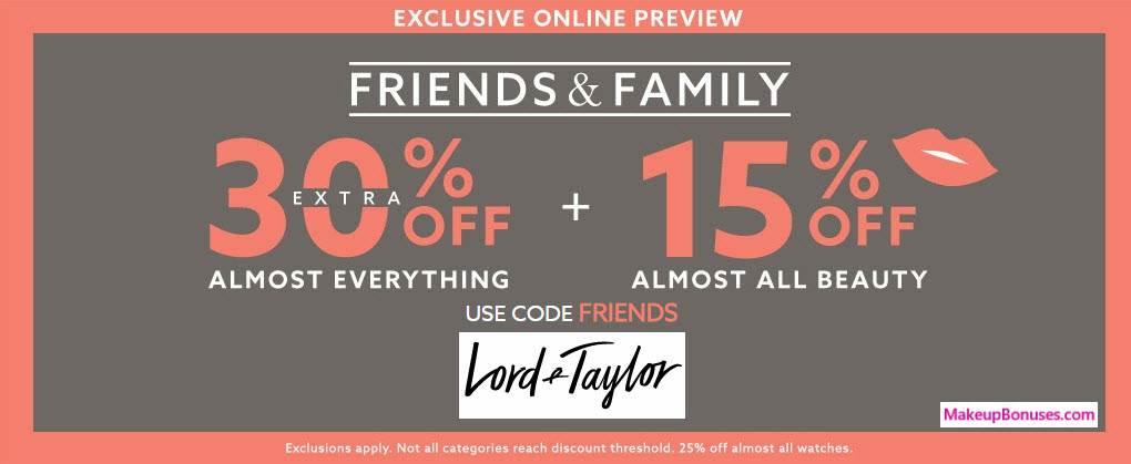 Lord & Taylor Friends & Family - MakeupBonuses.com