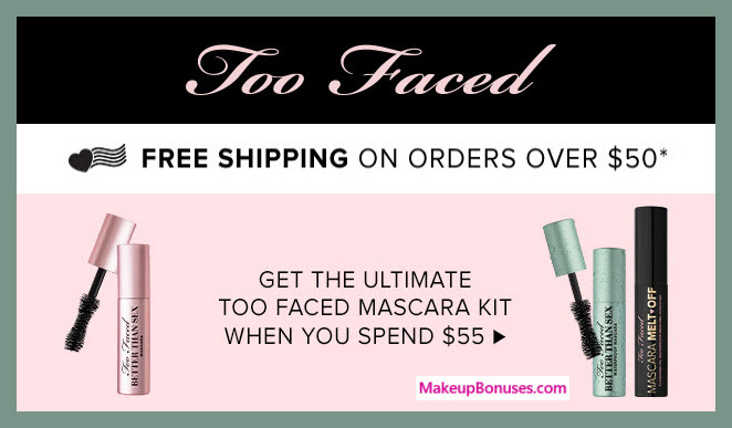 Receive a free 3-pc gift with $55 Too Faced purchase