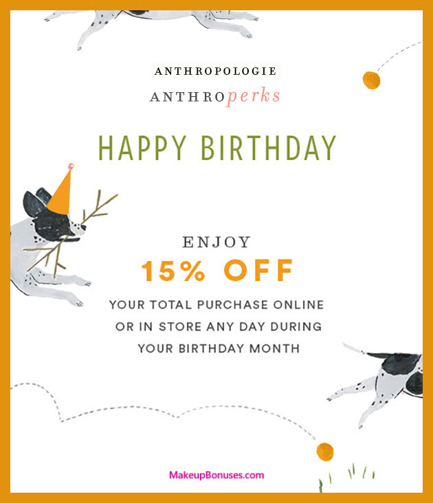 Anthropologie Birthday Gift - MakeupBonuses.com #Anthropologie