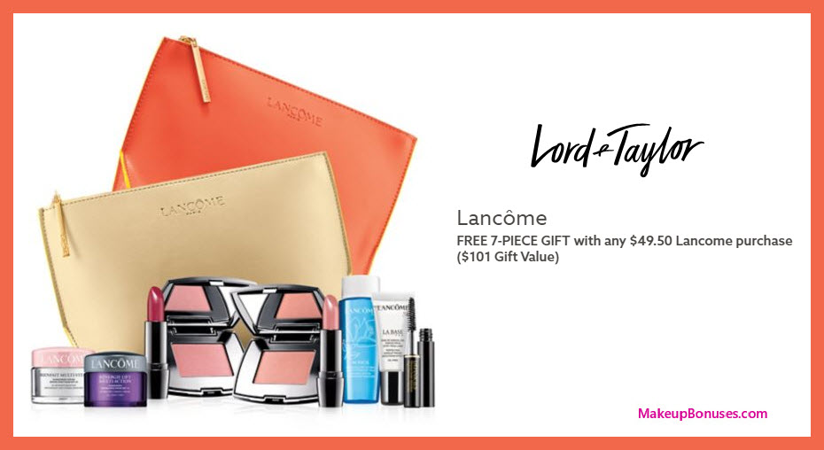 Receive your choice of 7-pc gift with $49.5 Lancôme purchase