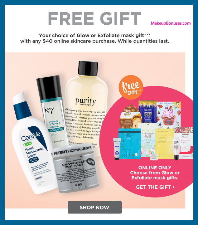 Receive your choice of 9-pc gift with $40 Skincare purchase
