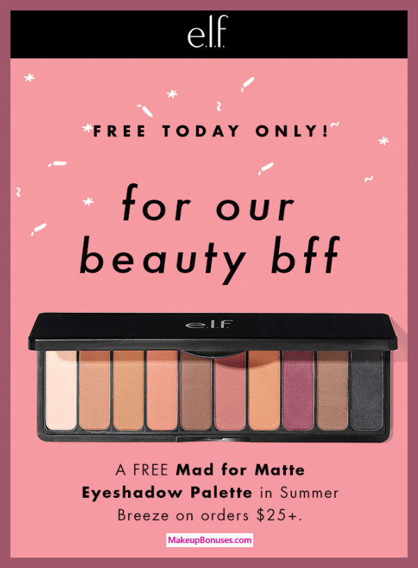 Receive a free 10-pc gift with $25 ELF Cosmetics purchase