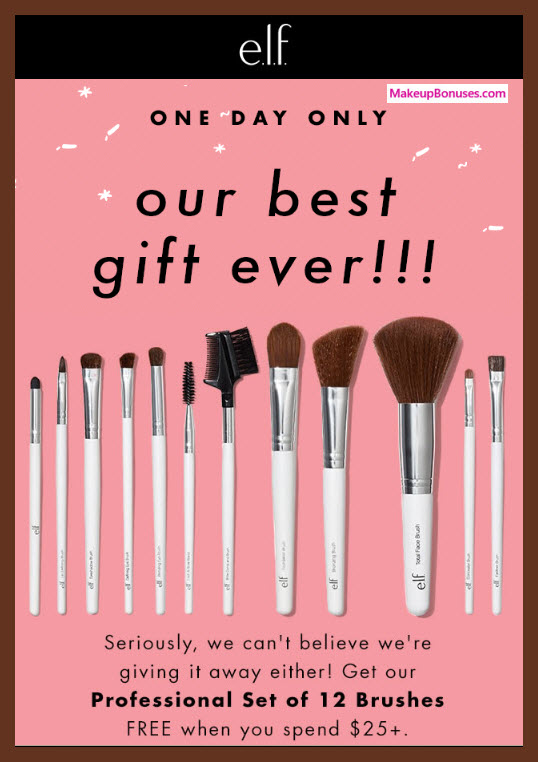 Receive a free 12-pc gift with $25 ELF Cosmetics purchase