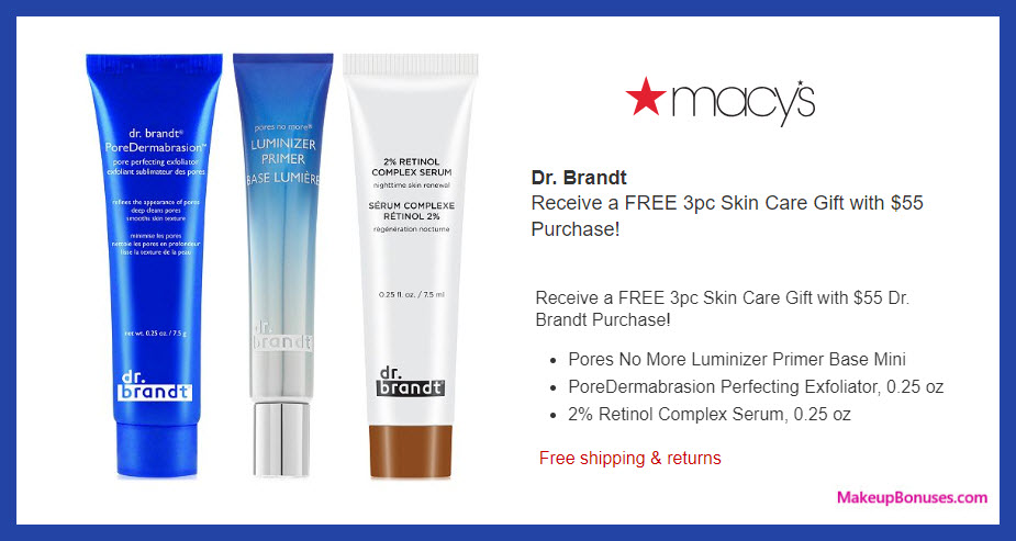 Receive a free 3-pc gift with $55 Dr Brandt purchase