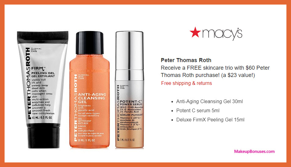 Receive a free 3-pc gift with $60 Peter Thomas Roth purchase