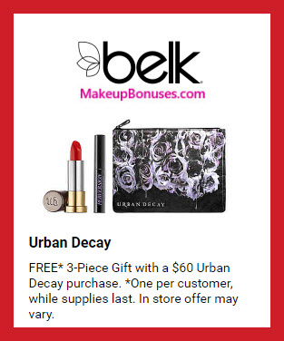 Receive a free 3-pc gift with $60 Urban Decay purchase #belk