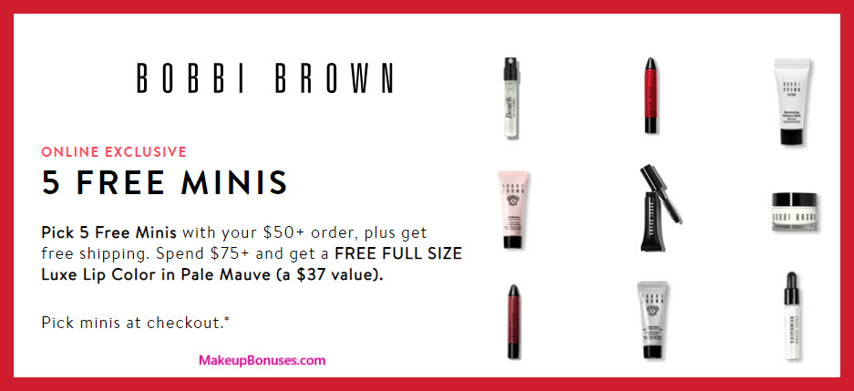 Receive your choice of 5-pc gift with $50 Bobbi Brown purchase