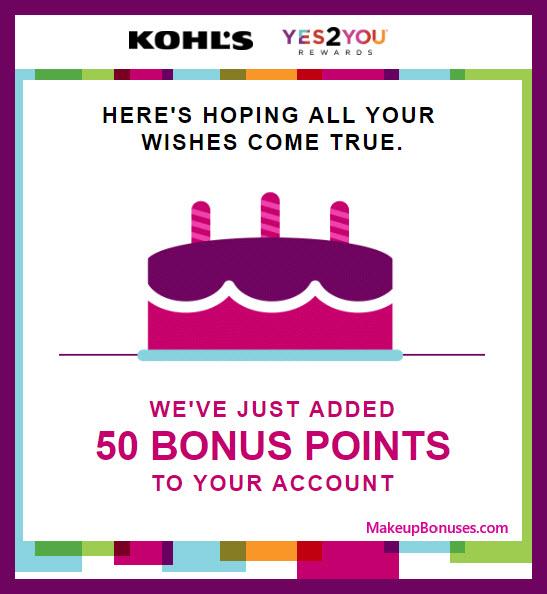 Kohl's Birthday Gift - MakeupBonuses.com #Kohl's