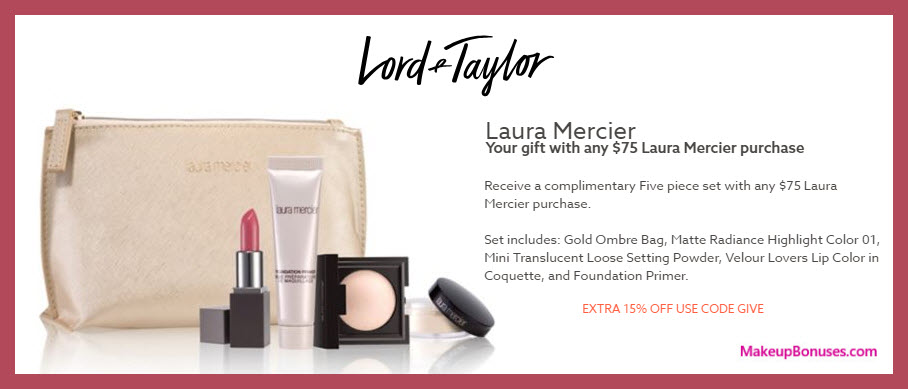 Receive a free 5-pc gift with $75 Laura Mercier purchase #LordAndTaylor