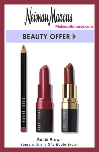 Receive a free 3-pc gift with $75 Bobbi Brown purchase #neimanmarcus